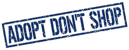 don't: adopt dont shop blue grunge square vintage rubber stamp