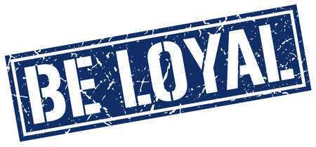 be: be loyal square grunge stamp