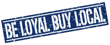 loyal: be loyal buy local square grunge stamp Illustration