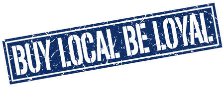 be: buy local be loyal square grunge stamp