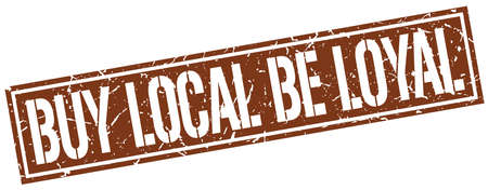 buy local: buy local be loyal square grunge stamp