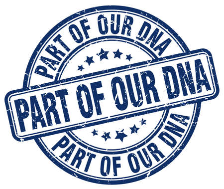 our: part of our dna blue grunge stamp