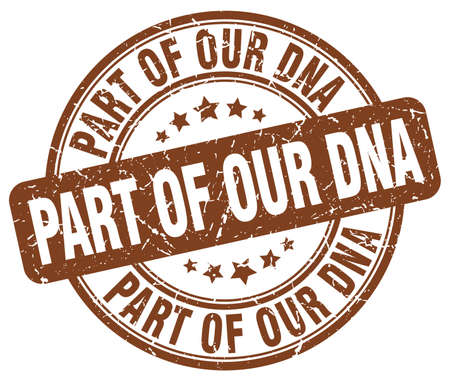 our: part of our dna brown grunge stamp