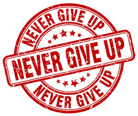 give: never give up red grunge stamp