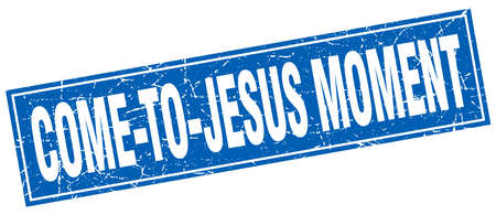 of moment: come-to-jesus moment square stamp