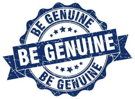 be: be genuine stamp. sign. seal