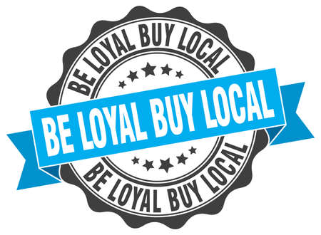 faithful: be loyal buy local stamp. sign. seal Illustration