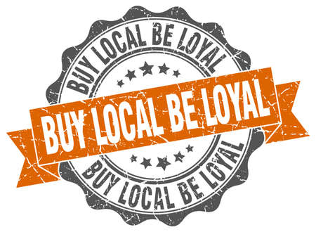 buy local be loyal stamp. sign. seal
