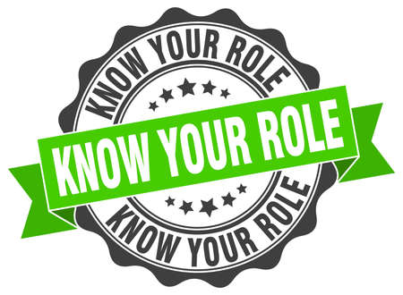 know: know your role stamp. sign. seal