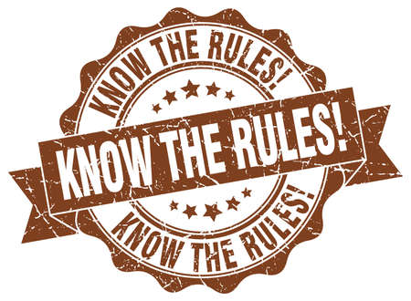 know: know the rules! stamp. sign. seal