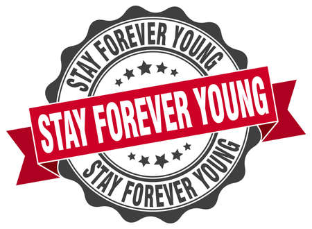 stay: stay forever young stamp. sign. seal