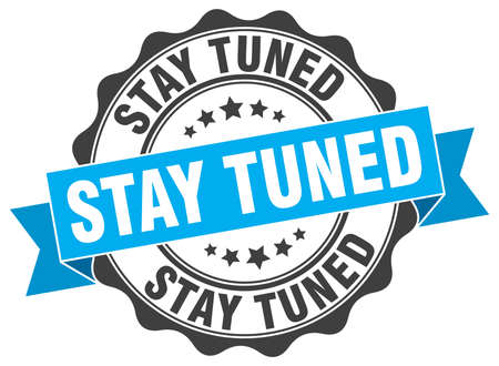tuned: stay tuned stamp. sign. seal Illustration