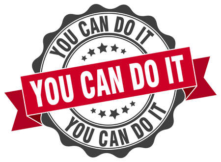 you can do it: you can do it stamp. sign. seal