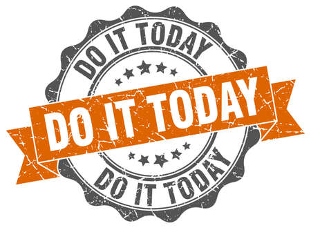 do it: do it today stamp. sign. seal