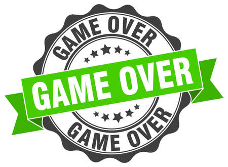 the game is over: game over stamp. sign. seal
