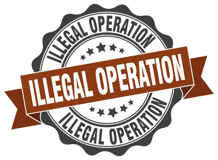 operation: illegal operation stamp. sign. seal