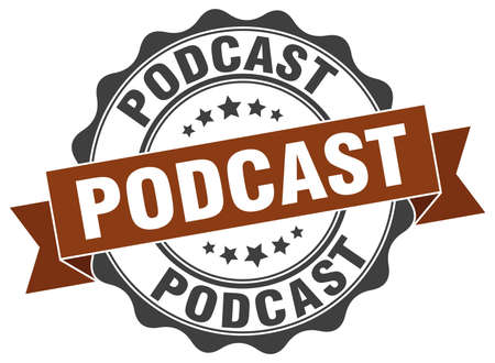 podcast: podcast stamp. sign. seal