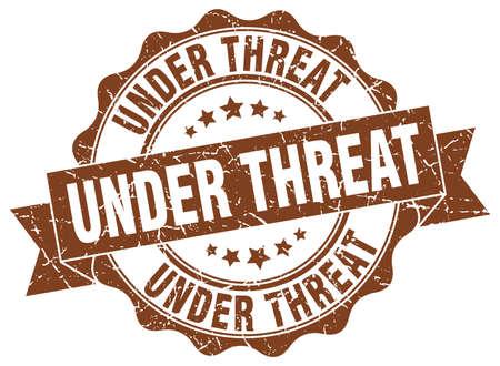 threat: under threat stamp. sign. seal