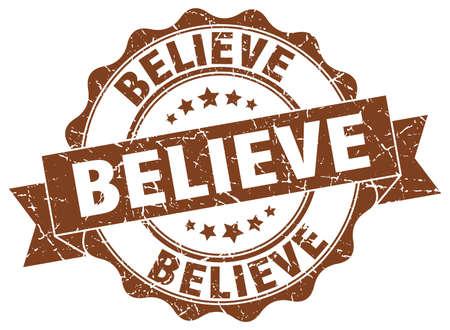 believe: believe stamp. sign. seal