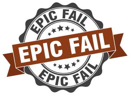 epic: epic fail stamp. sign. seal