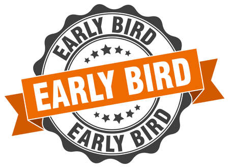 early: early bird stamp. sign. seal