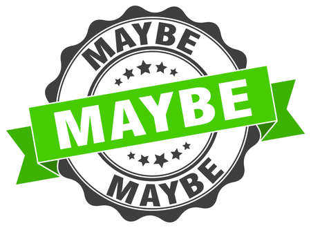 maybe: maybe stamp. sign. seal Illustration