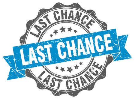 chance: last chance stamp. sign. seal Illustration