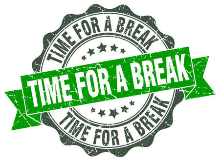 break: time for a break stamp. sign. seal
