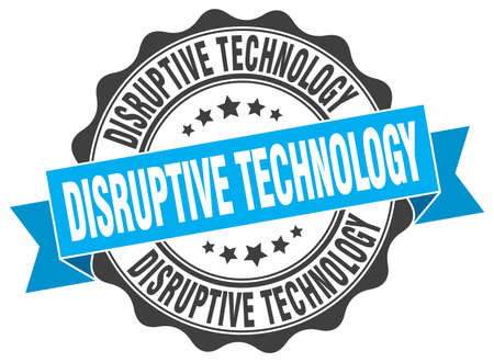 disruptive: disruptive technology stamp. sign. seal