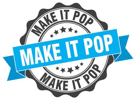 at it: make it pop stamp. sign. seal