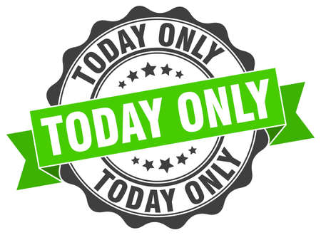 today only stamp. sign. seal