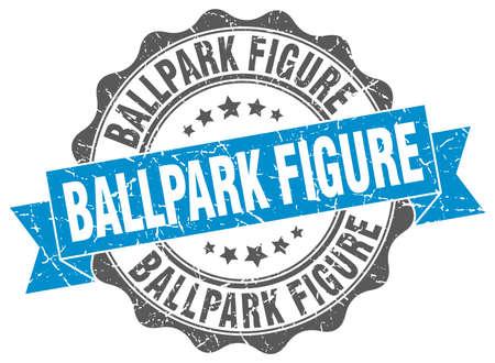 ballpark: ballpark figure stamp. sign. seal