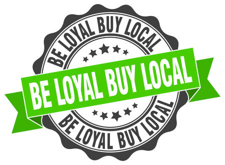 be loyal buy local stamp. sign. seal Illustration