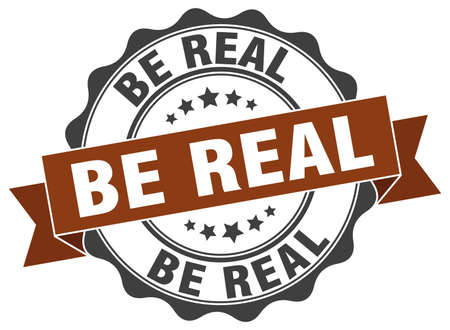 be: be real stamp. sign. seal Illustration