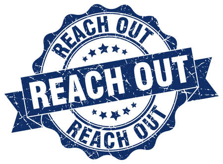 reach out: reach out stamp. sign. seal