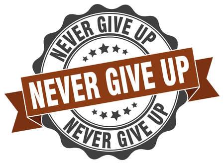 give: never give up stamp. sign. seal Illustration
