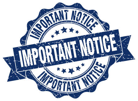 notice of: important notice stamp. sign. seal