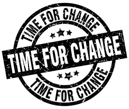 Time for change round grunge black stamp.