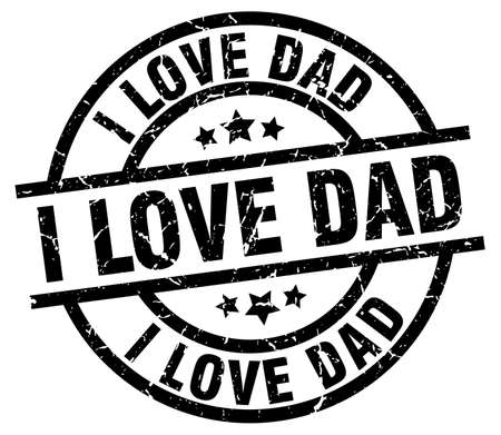 i love dad round grunge black stamp