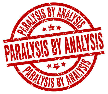 paralysis by analysis round red grunge stamp Illustration
