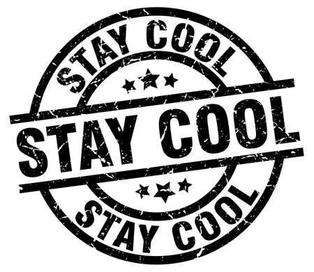 staying: Stay cool round grunge black stamp