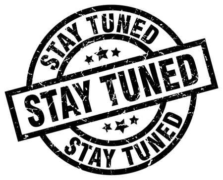staying: Stay tuned round grunge black stamp Illustration
