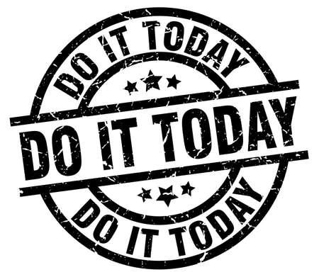 Do it today round grunge black stamp Illustration