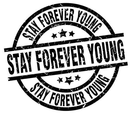 Stay forever young round grunge black stamp