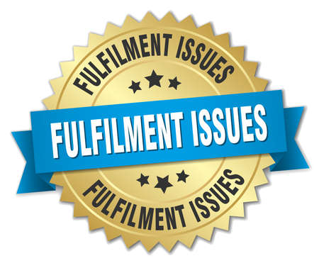 fulfilment: fulfilment issues round isolated gold badge