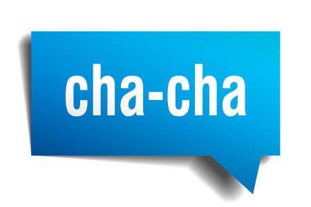 Cha-cha blue 3d square isolated speech bubble