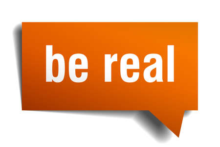 Be real orange 3d square isolated speech bubble