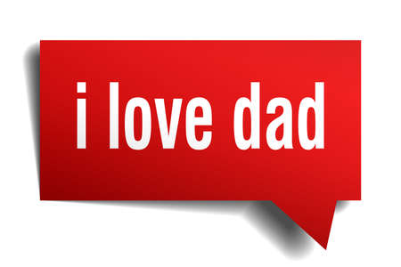 i love dad red 3d square isolated speech bubble