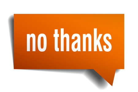 no thanks orange 3d square isolated speech bubble