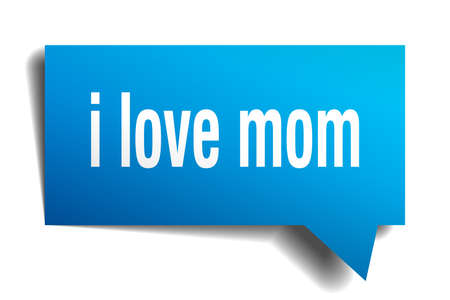i love mom blue 3d square isolated speech bubble
